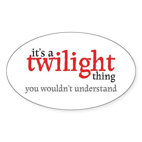 Twilight Thing Oval Sticker