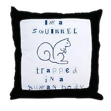 I'm a Squirrel Throw Pillow