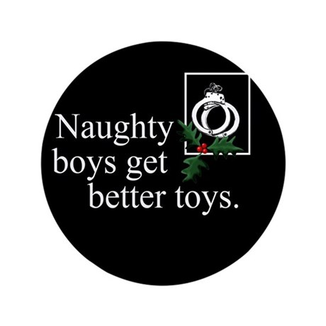 "Naughty Boys 3.5"" Button"