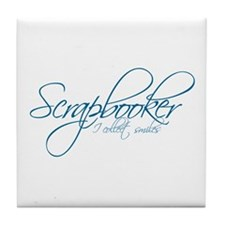 Scrapbooker - I collect smiles Tile Coaster