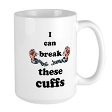 I Can Break These Cuffs Mug