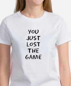 You Just Lost The Game Women's T-Shirt