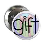 "You Are The Gift 2.25"" Button (100 pack)"
