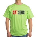 CuntSucker Green T-Shirt