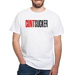 CuntSucker White T-Shirt