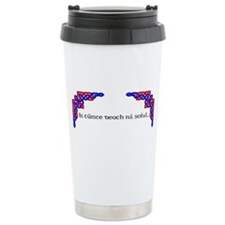 Is tuisce deoch na sceal Travel Mug