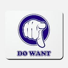 Do Want Mousepad