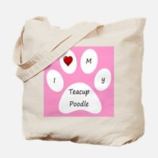 Pink I Love My Teacup Poodle Tote Bag