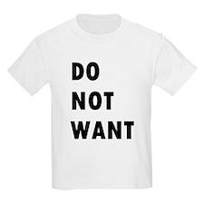 Do Not Want (text) T-Shirt