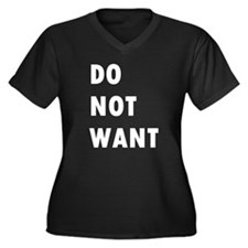 Do Not Want (text) Women's Plus Size V-Neck Dark T