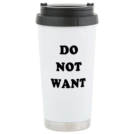 Do Not Want (textual) Stainless Steel Travel Mug