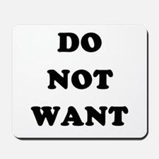 Do Not Want (textual) Mousepad