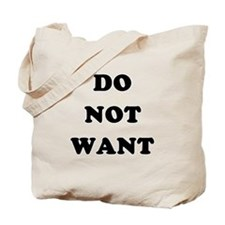Do Not Want (textual) Tote Bag