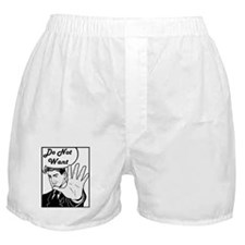 Comical Do Not Want Boxer Shorts