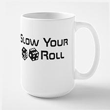 Slow Your Roll Large Mug