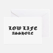 Lowlife Asshole Greeting Card