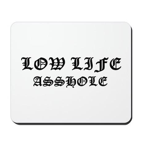 Lowlife Asshole Mousepad