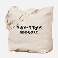 Lowlife Asshole Tote Bag