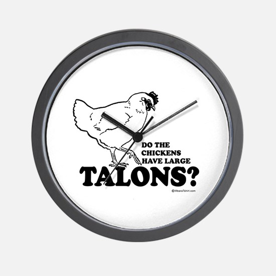 Do the chickens have large talons? Wall Clock