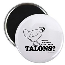 """Do the chickens have large talons? 2.25"""" Magnet (1"""