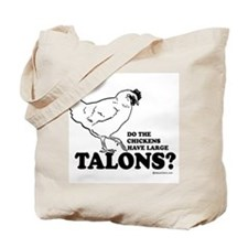 Do the chickens have large talons? Tote Bag