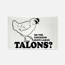 Do the chickens have large talons? Rectangle Magne