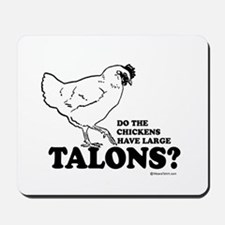 Do the chickens have large talons? Mousepad