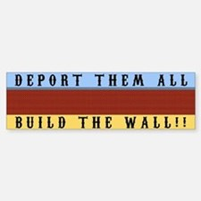 Build A Wall Deport Them All Bumper Stickers Car Stickers - How do i put up a wall decal