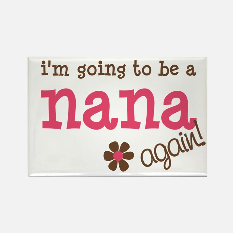 going to be a nana Rectangle Magnet