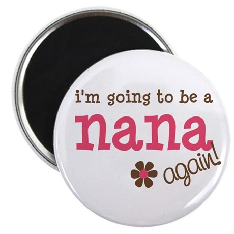 going to be a nana Magnet