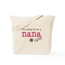 going to be a nana Tote Bag