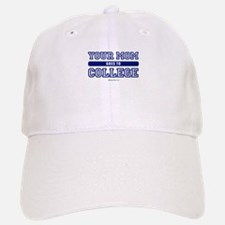 Your mom goes to college ~ Baseball Baseball Cap