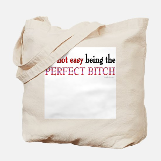 The Perfect Bitch Tote Bag