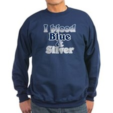 I Bleed Blue and Silver Sweatshirt