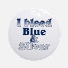 I Bleed Blue and Silver Ornament (Round)