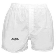 Will work for bandwidth ~  Boxer Shorts