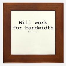 Will work for bandwidth ~ Framed Tile