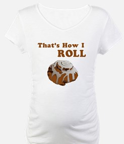 That's How I Roll Shirt