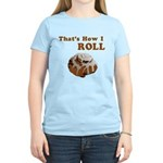 That's How I Roll Women's Light T-Shirt