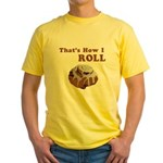 That's How I Roll Yellow T-Shirt