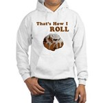 That's How I Roll Hooded Sweatshirt