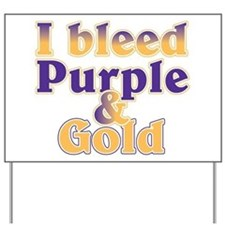 Bleed Purple and Gold Yard Sign