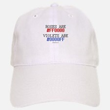 Roses are red (#FF000) ~ Baseball Baseball Cap