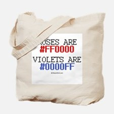 Roses are red (#FF000) ~  Tote Bag