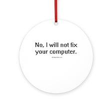 No, I will not fix your computer ~  Ornament (Roun