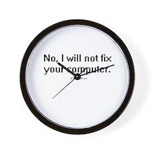 No, I will not fix your computer ~  Wall Clock