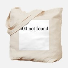 404 not found ~  Tote Bag