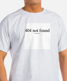 404 not found ~  Ash Grey T-Shirt