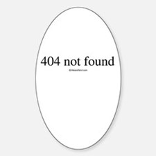 404 not found ~ Oval Decal