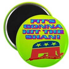 """FIT'S GONNA HIT THE SHAN! 2.25"""" Magnet (10 pack)"""